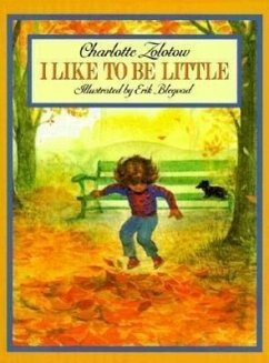 I Like to Be Little - Zolotow, Charlotte
