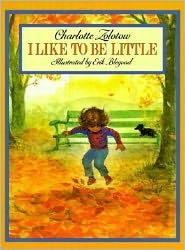 I Like to Be Little - Charlotte Zolotow, Erik Blegvad (Illustrator)