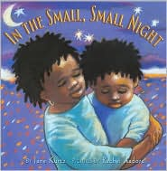 In the Small, Small Night - Jane Kurtz, Rachel Isadora (Illustrator)