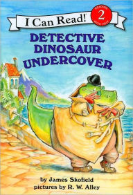 Detective Dinosaur Undercover (I Can Read Book 2 Series) - James Skofield