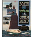 Boats with an Open Mind: Seventy-Five Unconventional Designs and Concepts - Philip C. Bolger