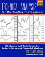 Technical Analysis for the Trading Professional: Strategies and Techniques for Today's Turbulent Financial Markets
