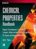 Chemical Properties Handbook: Physical, Thermodynamics, Environmental Transport, Safety and Health Related Properties for Organic and