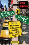 Madison and Vine Madison and Vine: Why the Entertainment and Advertising Industries Must Converwhy the Entertainment and Advertising Industries Must C