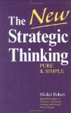 The New Strategic Thinking: Pure & Simple: Pure and Simple - Robert, Michel