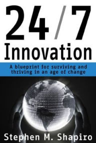 24/7 Innovation - Stephen Shapiro