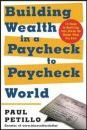 Building Wealth in a Paycheck-to-Paycheck World - Paul Petillo