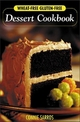Wheat-Free Gluten-Free Dessert Cookbook - Connie Sarros