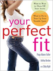 Your Perfect Fit - Paige Adams-Geller, Ashley Borden, Zibby Right