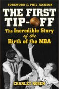 Rosen, Charley: First Tip-Off: The Incredible Story of the Birth of the NBA