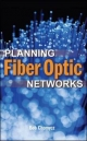 Planning Fiber Optics Networks - Bob Chomycz