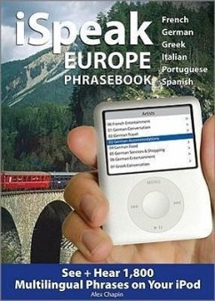 iSpeak Europe Phrasebook: See + Hear 1,800 Travel Phrases on Your iPod - Chapin, Alex