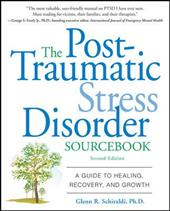 The Post-Traumatic Stress Disorder Sourcebook: A Guide to Healing, Recovery, and Growth - Schiraldi, Glenn R.
