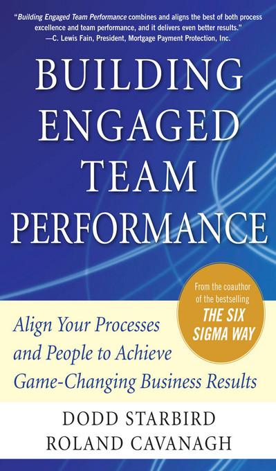 Building Engaged Team Performance: Align Your Processes and People to Achieve Game-Changing Business Results als eBook von Dodd Starbird, Roland R... - McGraw-Hill Education, LLC CoreSource