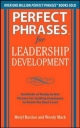 Perfect Phrases for Leadership Development: Hundreds of Ready-to-Use Phrases for Guiding Employees to Reach the Next Level - Meryl Runion;  Wendy Mack