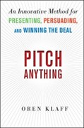 Klaff Oren: Pitch Anything: An Innovative Method for Presenting, Persuading, and Winning the Deal