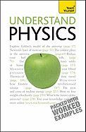 Understand Physics: A Teach Yourself Guide