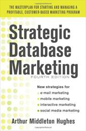 Strategic Database Marketing - Hughes, Arthur M.