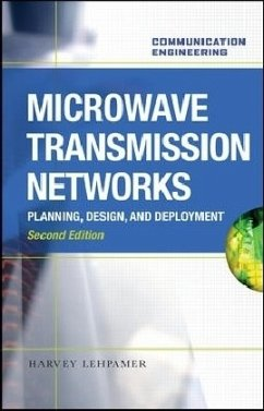 Microwave Transmission Network: Planning, Design, and Deployment - Lehpamer, Harvey