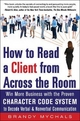 How to Read a Client from Across the Room: Win More Business with the Proven Character Code System to Decode Verbal and Nonverbal Communication - Brandy Mychals