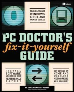 The PC Doctor's Fix-It-Yourself Guide - Kingsley-Hughes, Adrian