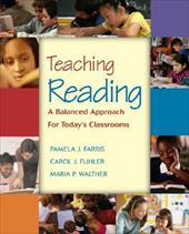 Teaching Reading: A Balanced Approach for Today's Classrooms - Farris, Pamela J. / Fuhler, Carol J. / Walther, Maria P.