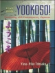 Yookoso! Continuing with Contemporary Japanese Student Edition with Online Learning Center Bind-In Card - Yasu-Hiko Tohsaku