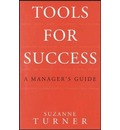 Tools for Success: A Manager's Guide - Suzanne Turner