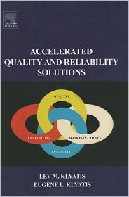 Accelerated Quality and Reliability Solutions - Lev M. Klyatis, Eugene Klyatis