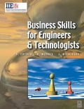 Business Skills for Engineers and Technologists - Harry Cather, Joe Wilkinson, Richard Douglas Morris