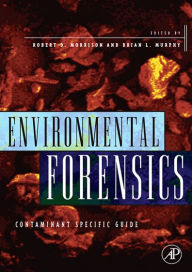 Environmental Forensics: Contaminant Specific Guide - Robert D. Morrison