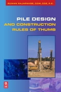 Pile Design and Construction Rules of Thumb - Rajapakse, Ruwan Abey