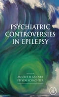 Psychiatric Controversies in Epilepsy - Kanner, Andres