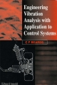 Engineering Vibration Analysis with Application to Control Systems - C. Beards