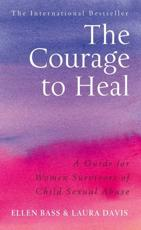 The Courage to Heal - Ellen Bass, Laura Davies