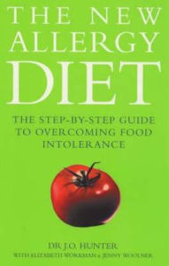 The New Allergy Diet: The Step-By-Step Guide to Overcoming Food Intolerance - Dr. J.O. Hunter