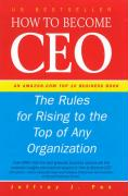 How to Become CEO: The Rules for Rising to the Top of Any Organisation