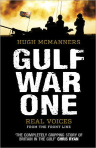 Gulf War One: Real Voices from the Front Line - General Sir Rupert Smith