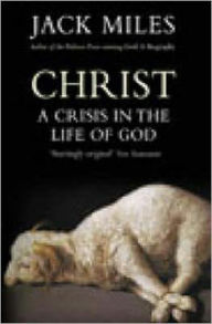 Christ the Lord: A Crisis in the Life of God - Miles Jack