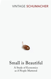 Small is Beautiful - Ernst Fr. Schumacher
