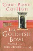 The Goldfish Bowl: Married to the Prime Minister 1955-1997