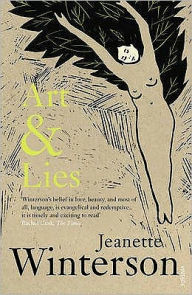 Art & Lies: A Piece for Three Voices and a Bawd - Jeanette Winterson