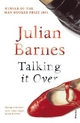 Talking It Over - Julian Barnes