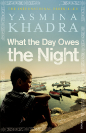What the Day Owes the Night - Mohammed Moulessehoul