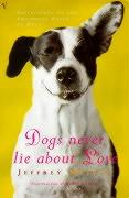 Dogs Never Lie about Love: Reflections on the Emotional World of Dogs.