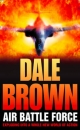Air Battle Force - Dale Brown