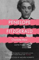 Charlotte Mew and Her Friends - Penelope Fitzgerald (author), Mich��le Roberts (introduction)