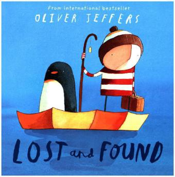 Lost and Found - Winner of the Nestlà Children's Book Prize Gold Award Winner 2005 and the Blue Peter Book of the Year 2006 - Jeffers, Oliver
