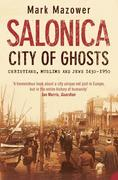 Mazower, Mark: Salonica, City of Ghosts