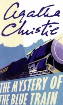 The Mystery of the Blue Train - Christie, Agatha
